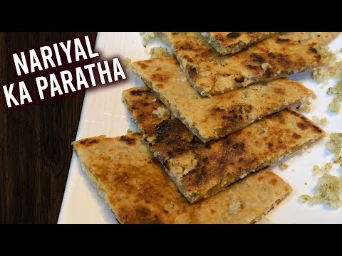 Nariyal Ka Paratha – Sweet Coconut Paratha | How To Make Coconut Parathi | Naral Poli | Ruchi