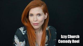 Izzy Church Comedy Reel