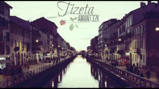 Tizeta - Amant32K - YouTube