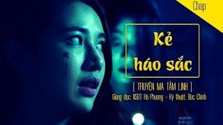 Truyện Ma Tâm Linh - KẺ HÁO SẮC | Nsưt Hà Phương, Đức Chính | Blog radio voZ | TMTL