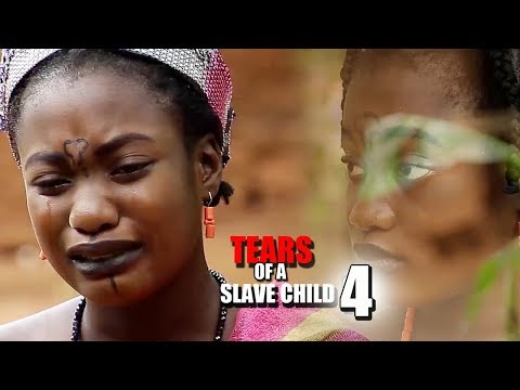 Tears Of A Slave Child Season 4 - 2018 Latest Nigerian Nollywood Movie Full HD