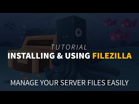 How to Use & Install FileZilla for Your Minecraft Server