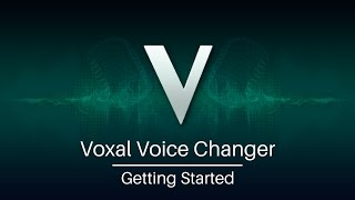 Voxal Voice Changer – video tutorial