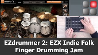 EZdrummer 2 EZX Indie Folk Finger Drumming Jam with AKAI MPD218