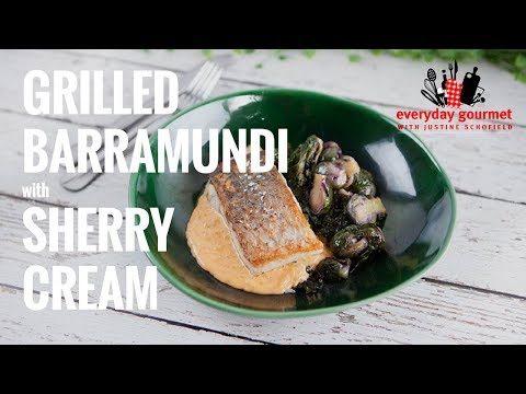 Grilled Barramundi with Sherry Cream | Everyday Gourmet S7 E27