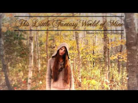 Enchanting Fantasy Music - This Little Fantasy World of Mine | Original Composition