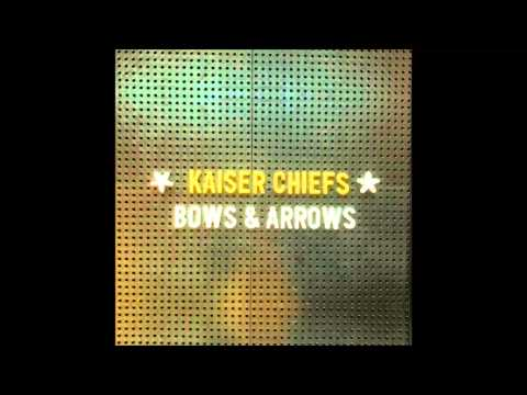 Kaiser Chiefs - Bows And Arrows lyrics