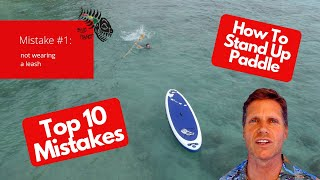 Video Top 10 SUP Beginner Mistakes- How (not to) Stand Up Paddleboard MP3, 3GP, MP4, WEBM, AVI, FLV September 2019