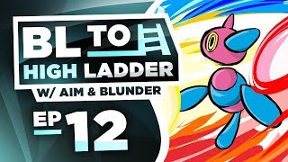 PORYGON-Z CONVERTS THE LADDER! BL TO HIGH LADDER #12 by Thunder Blunder 777