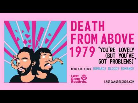 Tekst piosenki Death From Above 1979 - You're Lovely (but You've Got Lots Of Problems) po polsku