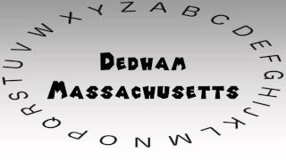 Dedham (MA) United States  city images : How to Say or Pronounce USA Cities — Dedham, Massachusetts