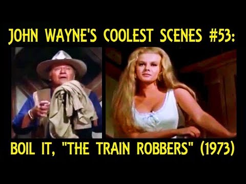 "John Wayne's Coolest Scenes #53: Boil It, ""The Train Robbers"" (1973)"