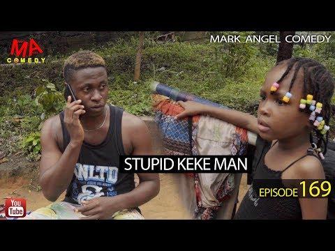 STUPID KEKE MAN (Mark Angel Comedy) (Episode 169)