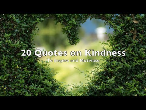 Quote of the day - 20 Quotes on Kindness to Inspire & Motivate  Quotes with Pictures, Speech, Music