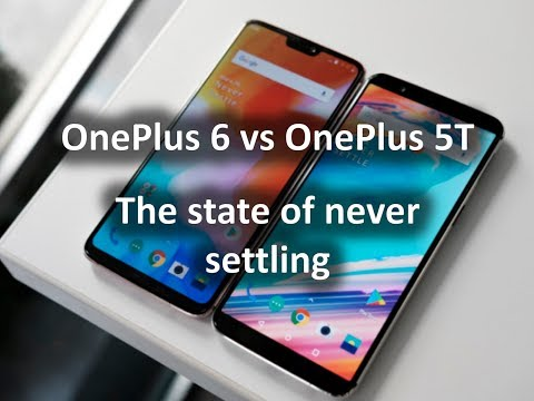 OnePlus 6 vs OnePlus 5T : The state of never settling