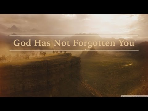 God Has Not Forgotten You - David Wilkerson