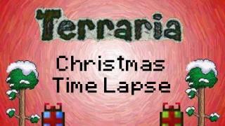 Terraria Time Lapse - Christmas Timelapse (10k Subs)