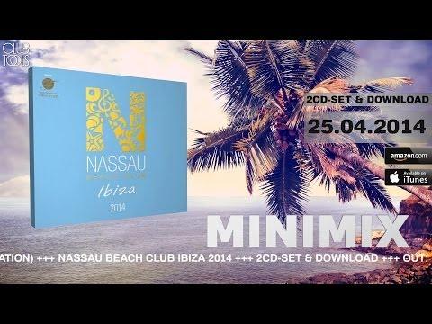 Nassau Beach Club Ibiza 2014 (Official Minimix HD)
