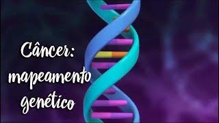 Câncer: mapeamento genético
