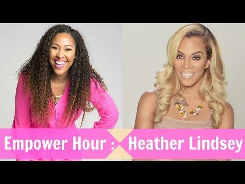 Empower Hour   Heather Lindsey Interview