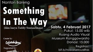 NOBAR FILM SOMETHING IN THE WAY & DISKUSI