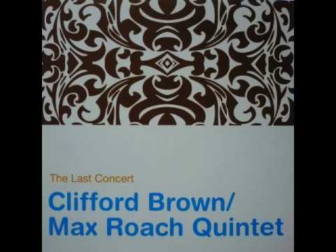 Clifford Brown/Max Roach Quintet – The Last Concert