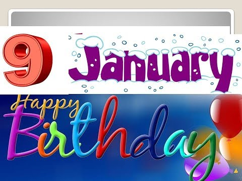 Happy birthday messages - HAPPY BIRTHDAY 9January WHATSAPP STATUS  HAPPY BIRTHDAY WISHES  9TH Jan