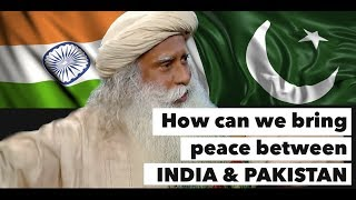 Video How Can We Bring Peace Between INDIA & PAKISTAN -  Sadhguru  2017 | Mystics of India MP3, 3GP, MP4, WEBM, AVI, FLV Januari 2018