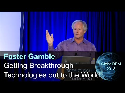 Strategies To Get Breakthrough Technology To The World | Foster Gamble  #thrive Movement