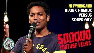Drunk friends Vs Sober guy | Stand-up comedy by Mervyn Rozz