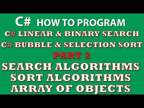 C# Programming Challenge: Searching and Sorting Part 2 (C# linear search, C# binary search, C# bubble sort, C# selection sort)