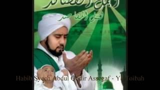 Habib Syech Abdul Qodir Assegaf - Ya Toibah