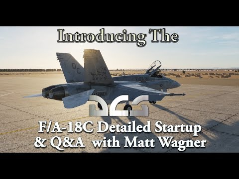 Introducing the DCS F/A-18C - Detailed Startup & Q&A with Matt Wagner (видео)