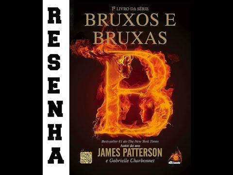 Resenha: Bruxos e Bruxas - James Patterson & Gabrielle Charbonnet