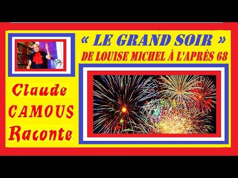 « Le Grand Soir » : « Claude Camous Raconte » le Mythe, de Louise Michel à la fin du XX°  siècle…