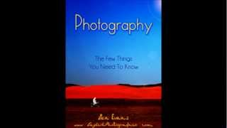 Audiobook Sample - Photography The Few Things You Need To Know