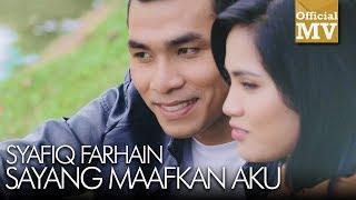 Syafiq Farhain - Sayang Maafkan Aku (Official Music Video)