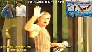 PAUL GASCOIGNE - FIRST WEEKS IN ITALY - AUGUST 1992 - FOOTBALL FOCUS FEATURE