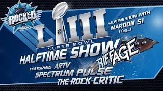 Superbowl LIII Halftime Riffage (feat. ARTV, Spectrum Pulse, The Rock Critic)   Live Stream   Rocked