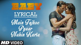 'Main Tujhse Pyaar Nahin Karta' With LYRICS | Baby | T-Series
