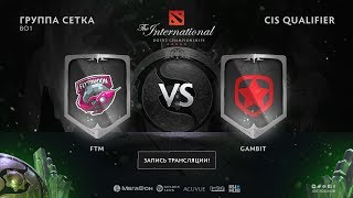 FTM vs Gambit, The International CIS QL [NS, GodHunt]