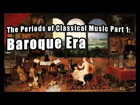 The Periods of Classical Music, Part 1: The Baroque Period