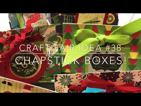 Craft Fair Series 2018- Decorative Chapstick Boxes!