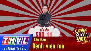 Video THVL | Cười xuyên Việt 2016 - Tập 5: Bệnh viện ma - Tấn Hảo MP3, 3GP, MP4, WEBM, AVI, FLV Juli 2018