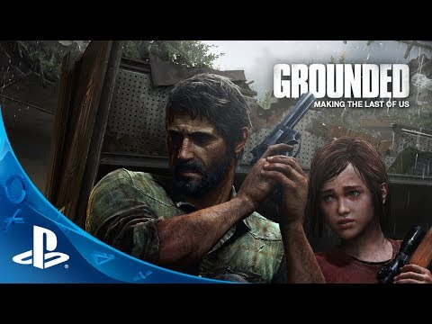 Grounded: The Making of The Last of Us