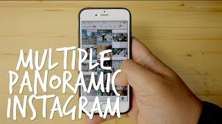 Tutorial Multiple Panoramic Instagram