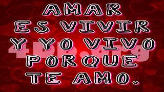 FRASES BONITAS DE AMOR CON MUSICA ROMANTICA