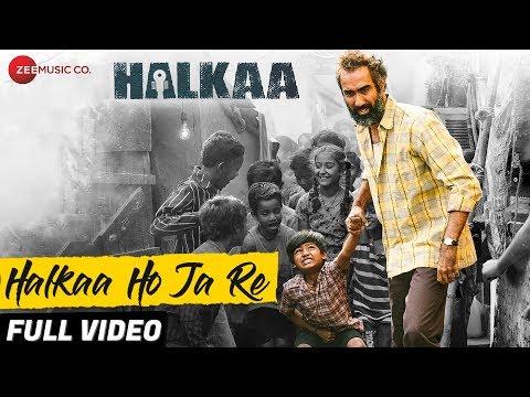 Halkaa Ho Ja Re - Full Video | Halkaa | Shankar Eh