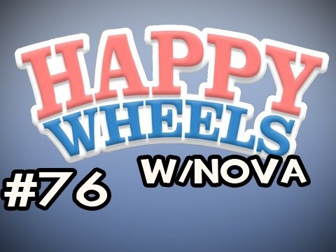 Happy Wheels w/Nova Ep.76 - YOUR MAP DONT GET PLAYED SUCKA Video