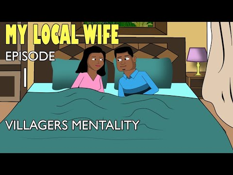 My Local wife 1- villagers mentality